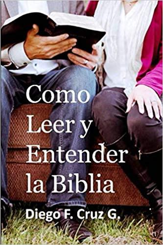 Cómo leer y entender la Biblia