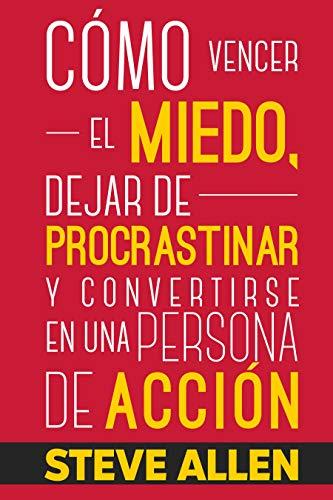Portada Libro Cómo vencer el miedo, dejar de procrastinar y convertirse en una persona de acción