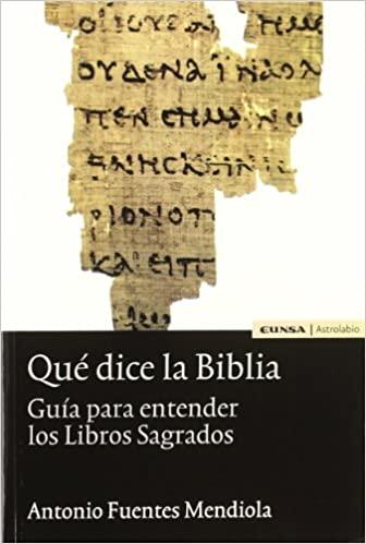 Qué dice la Biblia Guía para entender los Libros Sagrados