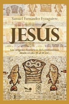 Libros de historia del cristianismo Jesús y los orígenes históricos del cristianismo